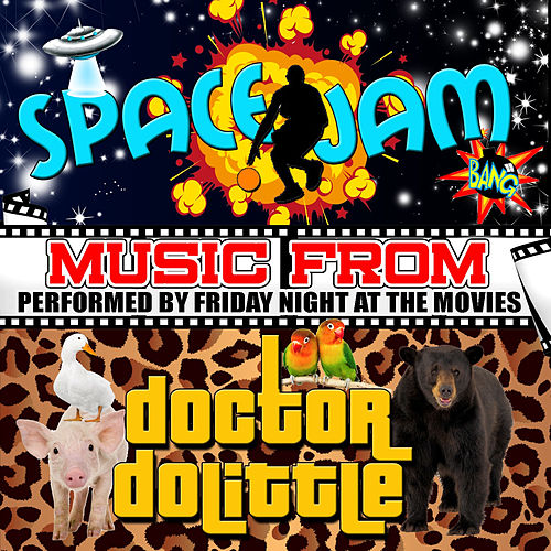 Music from Space Jam & Doctor Dolittle by Friday Night At The Movies