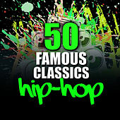 50 Famous Hip-Hop Classics von Various Artists