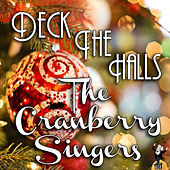 Deck the Halls by Cranberry Singers
