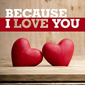 Because I Love You by Various Artists