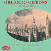 Gibbons: Tudor Church Music (Anthems & Voluntaries) by Various Artists