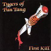 First Kill by Tygers of Pan Tang