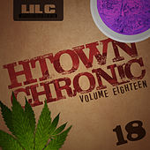 H-Town Chronic 18 by LIL C