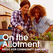 On the Allotment - Music for Community Gardens by Various Artists