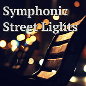 Symphonic Street Lights by Various Artists