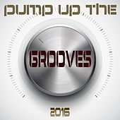 Pump up the Grooves 2016 by Various Artists