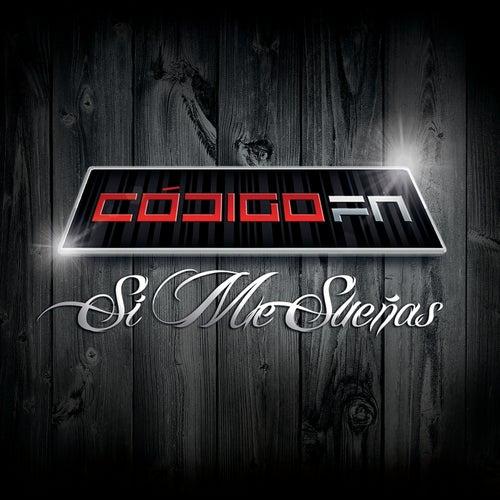 Si Me Sueñas by Código FN