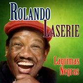 Lágrimas Negras (Remastered) by Rolando LaSerie
