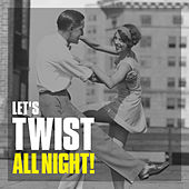 Let's Twist All Night! by Various Artists