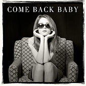 Come Back Baby by Various Artists