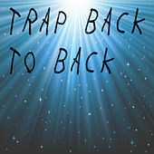 Trap Back To Back von Various Artists