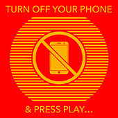 Turn Off Your Phone & Press Play... by Various Artists