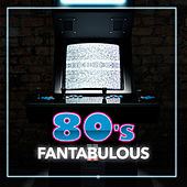 Fantabulous 80's by Various Artists
