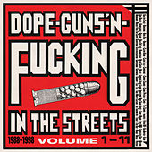 Dope, Guns & Fucking In The Streets: 1988-1998 Volume 1-11 by Various Artists