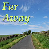 Far Away by Various Artists