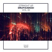 Straight Up Drum & Bass! Vol. 10 by Various Artists