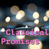 Classical Promises by Various Artists