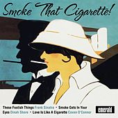 Smoke That Cigarette! by Various Artists