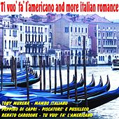 Tu vuo' fa' l'americanoand More Italian Romance von Various Artists