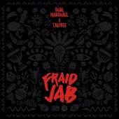 Fraid Jab by Tallpree