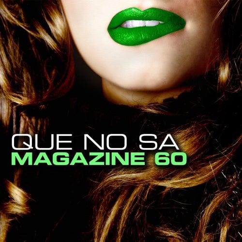 Que No Sa by Magazine 60