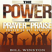 The Power of Prayer & Praise (Volume 1) by Bill Winston