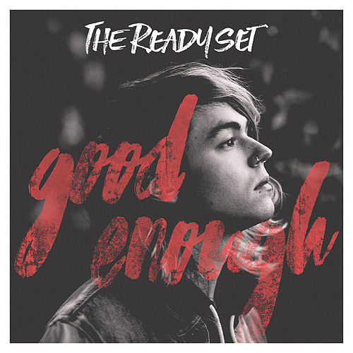 Good Enough by The Ready Set