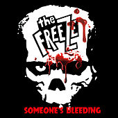 Someone's Bleeding by The Freeze