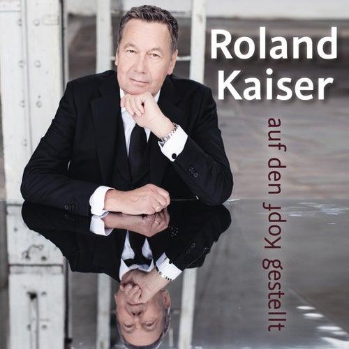Auf den Kopf gestellt by Roland Kaiser