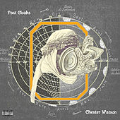 Past Cloaks by Chester Watson