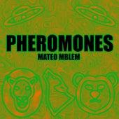 Pheromones by Mateo Mblem