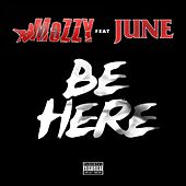 Be Here (feat. June) - Single by Mozzy