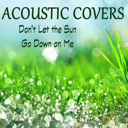 Acoustic Covers - Don't Let the Sun Go Down on Me by Music-Themes