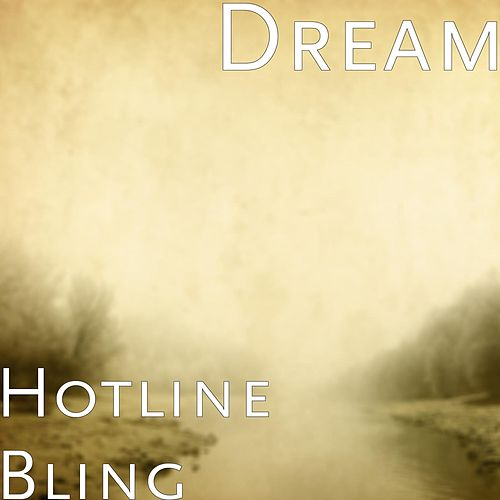 Hotline Bling by Dream