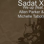 We Up (feat. Allen Parker & Michelle Tabot) by Sadat X