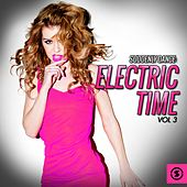 Suddenly Dance: Electric Time, Vol. 3 by Various Artists
