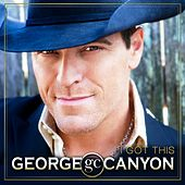 I Got This by George Canyon