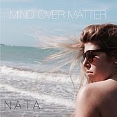 Mind over Matter by Nata