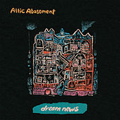Dream News by Attic Abasement