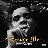 Excuse Me by Kevin Gates