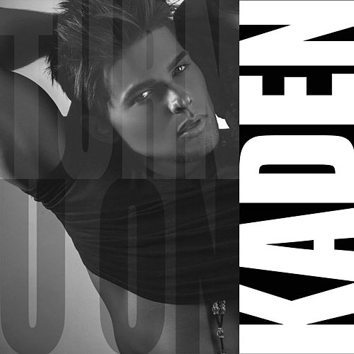 Turn U On by Kaden