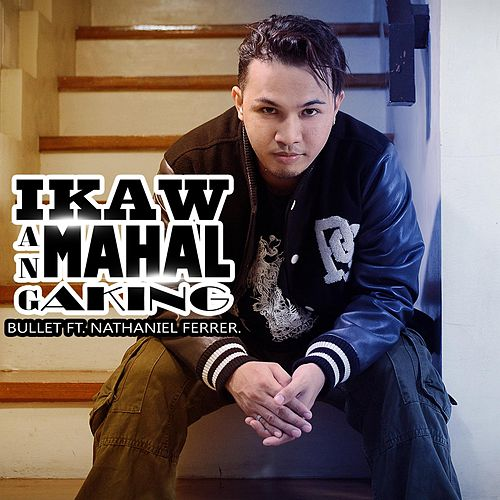 Ikaw Ang Aking Mahal (feat. Nathaniel Ferrer) by Bullet