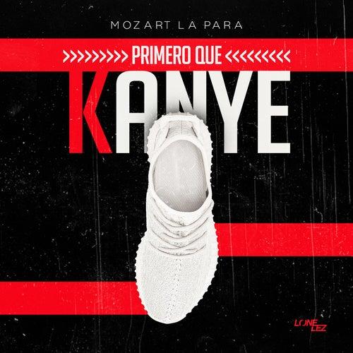 Primero Que Kanye by Mozart La Para