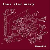 Pieces, Pt. I by Four Star Mary