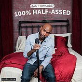 100% Half-Assed by Ian Edwards