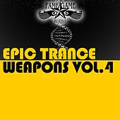 Epic Trance Weapons, Vol. 4 by Various Artists