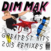 Dim Mak Greatest Hits 2015: Remixes von Various Artists