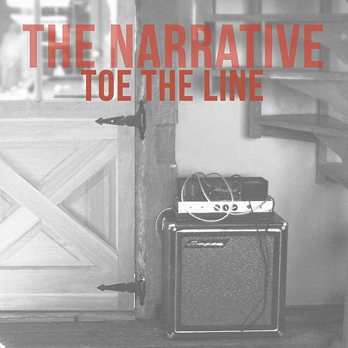 Toe the Line by The Narrative
