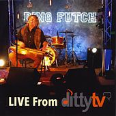 Live from Ditty TV by Bing Futch