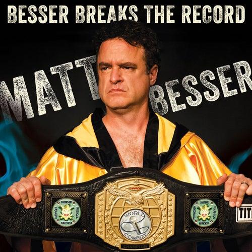 Besser Breaks The Record by Matt Besser